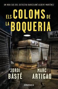 Coloms De La Boqueria, Els (detectiu Albert Martinez 2) - Jordi Baste / Marc Artigau