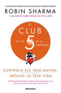 El club de les 5 de la matinada - Robin Sharma