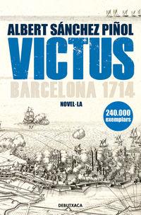 Victus (ed Catala) - Barcelona 1714 - Albert Sanchez Piñol