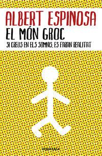 MON GROC, EL - SI CREUS EN ELS SOMNIS, ES FARAN REALITAT