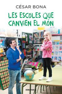 Escoles Que Canvien El Mon, Les - Cesar Bona