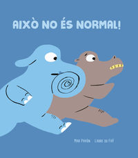 AIXO NO ES NORMAL!