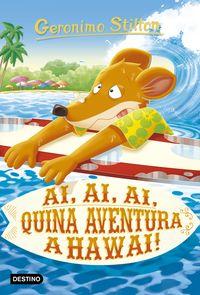 Ai, Ai, Ai, Quina Aventura A Hawaii! - Geronimo Stilton