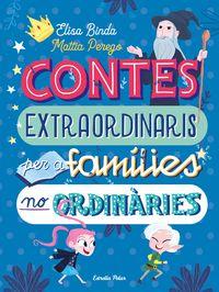 contes extraordinaris per a families no ordinaries - Elisa Binda / Mattia Perego