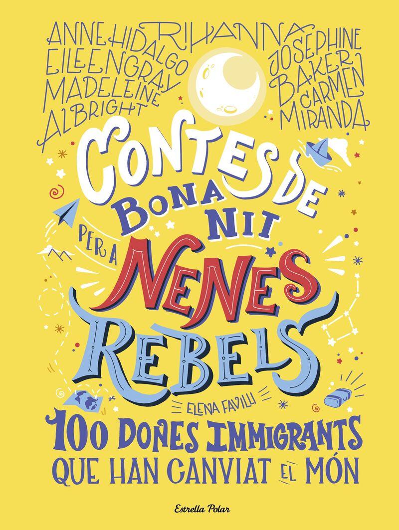 contes de bona nit per a nenes rebels - 100 dones immigrants que han canviat el mon - Elena Favilli / Francesca Cavallo