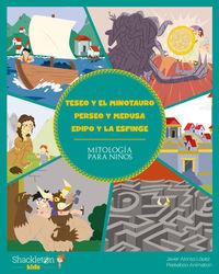 TESEO Y EL MINOTAURO / PERSEO Y MEDUSA / EDIPO Y LA ESFINGE