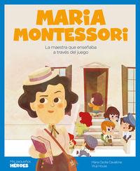 MARIA MONTESSORI - LA MAESTRA QUE ENSEÑABA A TRAVES DEL JUEGO