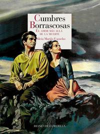 CUMBRES BORRASCOSAS - EL AMOR MAS ALLA DE LA MUERTE