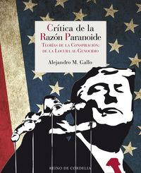 CRITICA DE LA RAZON PARANOICA - TEORIAS DE LA CONSPIRACION: DE LA LOCURA AL GENOCIDIO