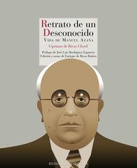 RETRATO DE UN DESCONOCIDO - VIDA DE MANUEL AZAÑA