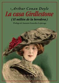 Casa Girdlestone, La - (el Millon De La Heredera) - Arthur Conan Doyle
