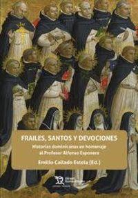 FRAILES, SANTOS Y DEVOCIONES - HISTORIAS DOMINICANAS EN HOMENAJE AL PROFESOR ALFONSO ESPNERA