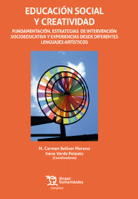 Educacion Social Y Creatividad - Fundamentacion, Estrategias De Intervencion Socioeducativa Y Experiencias Desde Diferentes Lenguajes Artisticos - M. Carmen Bellver Moreno (coord. ) / Irene Verde Peleato (coord. )