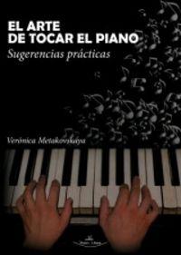 ARTE DE TOCAR EL PIANO, EL - SUGERENCIAS PRACTICAS