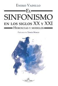 SINFONISMO EN LOS SIGLOS XX Y XXI, EL - HERENCIAS Y MODELOS