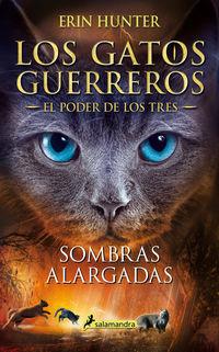 Sombras Alargadas - Los Gatos Guerreros (el Poder De Los Tres 5) - Erin Hunter