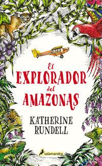El explorador del amazonas - Katherine Rundell