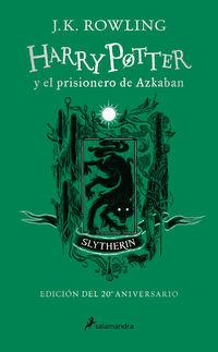 HARRY POTTER Y EL PRISIONERO DE AZKABAN (SLYTHERIN) (ED. 20º ANIVERSARIO) (HARRY POTTER 3)