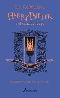 HARRY POTTER Y EL CALIZ DE FUEGO (RAVENCLAW) (ED. 20º ANIVERSARIO) (HARRY POTTER 4)