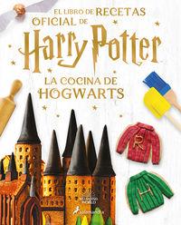 LA COCINA DE HOGWARTS - EL LIBRO DE RECETAS OFICIAL DE HARRY POTTER