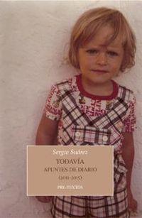 Todavia - Apuntes De Diario (2011-2015) - Sergio Suarez