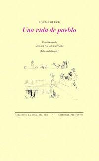 Una vida de pueblo - Louise Gluck