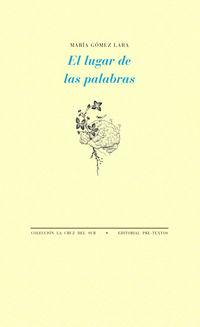 El lugar de las palabras - Maria Gomez Lara