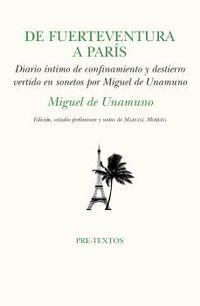 DE FUERTEVENTURA A PARIS - CONFINAMIENTO Y DESTIERRO VERTIDO EN SONETOS POR MIGUEL DE UNAMUNO