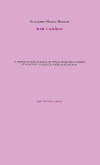 mar canibal (x premio internacional de poesia margarita hierro) - Guillermo Molina Morales