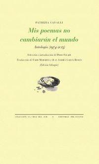 MIS POEMAS NO CAMBIARAN EL MUNDO - ANTOLOGIA (1974-2013)