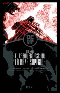 BATMAN - EL REGRESO DEL CABALLERO OSCURO III - LA RAZA SUPERIOR