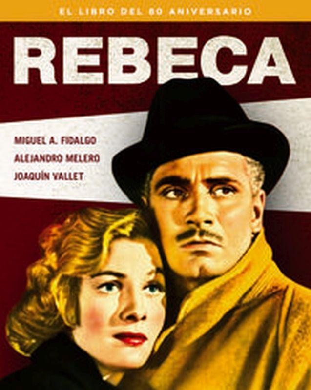 Rebeca - El Libro Del 80 Aniversario - Miguel Angel Fidalgo / Alejandro Melero Salvador / Joaquin Vallet
