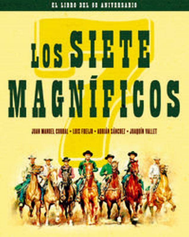 SIETE MAGNIFICOS, LOS - EL LIBRO DEL 60 ANIVERSARIO