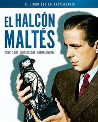 EL HALCON MALTES (EL LIBRO DEL 80 ANIVERSARIO)