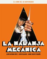 LA NARANJA MECANICA (EL LIBRO DEL 50 ANIVERSARIO)