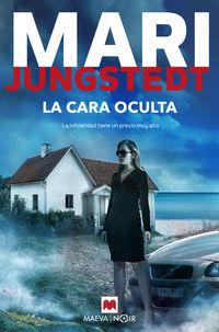 cara oculta, la - la infidelidad tiene un precio muy alto - Mari Jungstedt