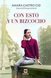 con esto y un bizcocho - una novela feel-good, positiva y tierna ambientada en la ciudad de vigo - Amara Castro Cid