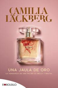 jaula de oro, una - camilla lackberg rompe con el pasado - Camilla Lackberg