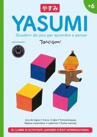YASUMI +6 - QUADERN DE JOCS PER APRENDRE A PENSAR