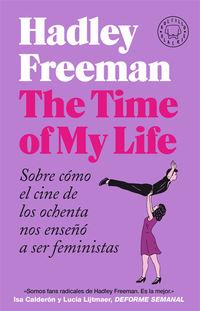 THE TIME OF MY LIFE - SOBRE COMO EL CINE DE LOS OCHENTA NOS ENSEÑO A SER FEMINISTAS
