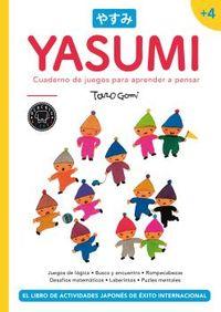 YASUMI +4 - CUADERNO DE JUEGOS PARA APRENDER A PENSAR