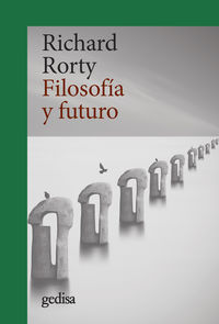 Filosofia Y Futuro - Richard Rorty
