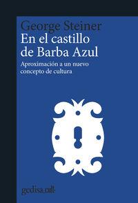 EN EL CASTILLO DE BARBA AZUL - APROXIMACION A UN NUEVO CONCEPTO DE CULTURA