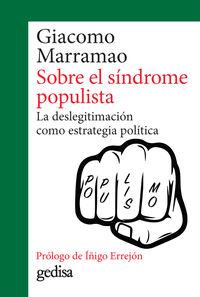 SOBRE EL SINDROME POPULISTA - LA DESLEGITIMACION COMO ESTRATEGIA POLITICA