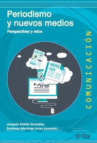periodismo y nuevos medios - perspectivas y retos - J. Sotelo Gonzalez (coord. ) / S. Martinez Arias (coord)