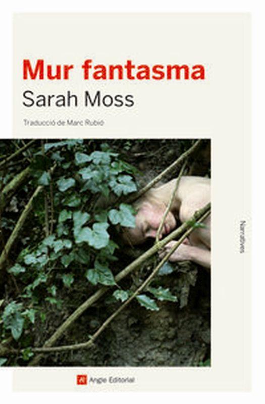 Mur Fantasma - Sarah Moss