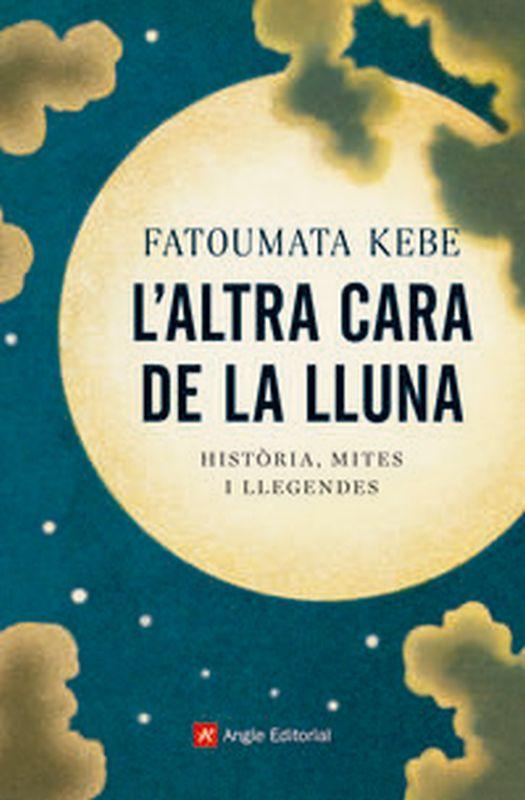 L'ALTRA CARA DE LA LLUNA - HISTORIA, MITES I LLEGENDES