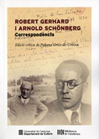 ROBERT GERHARD I ARNOLD SCHONBERG - CORRESPONDENCIA