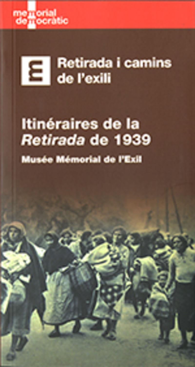 """ITINERAIRES DE LA """"RETIRADA"""" DE 1939 - MUSEE MEMORIAL DE L'EXIL"""