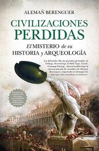 CIVILIZACIONES PERDIDAS - EL MISTERIO DE SU HISTORIA Y ARQUEOLOGIA